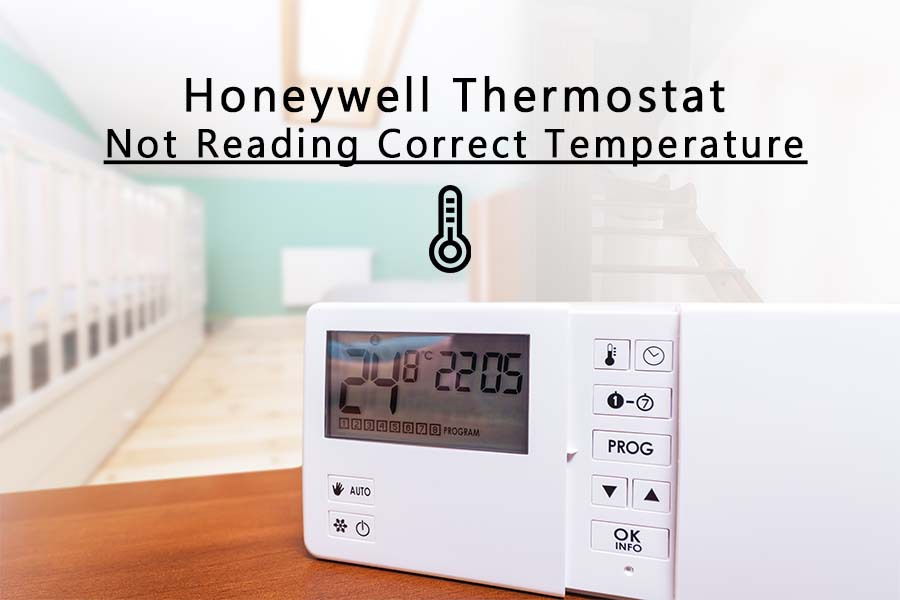 honeywell thermostat not reading the correct temperature