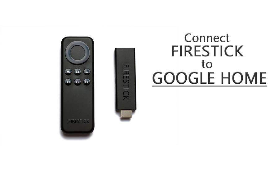 connect firestick to google home