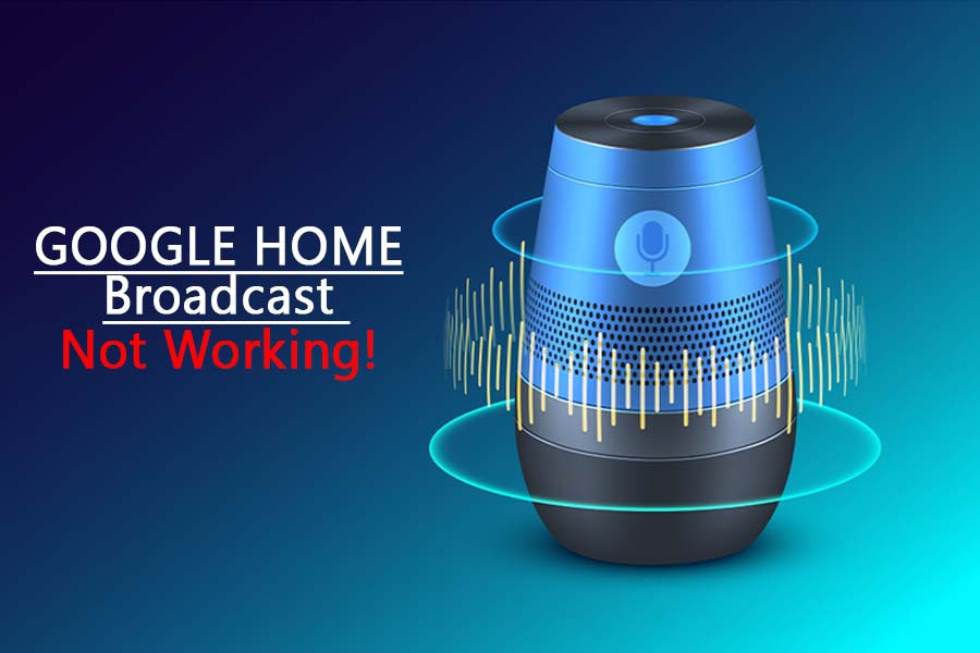 google home broadcast not working