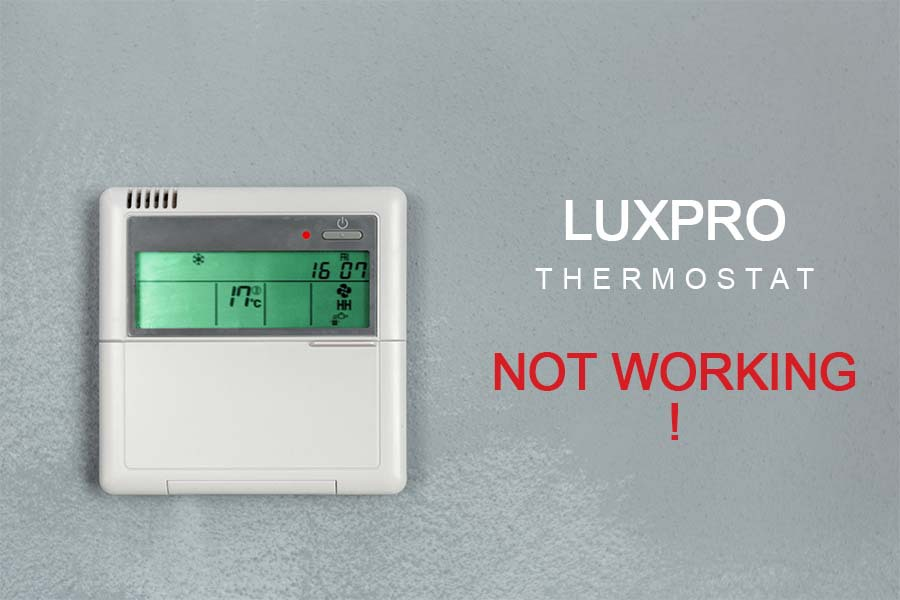 luxpro thermostat not working