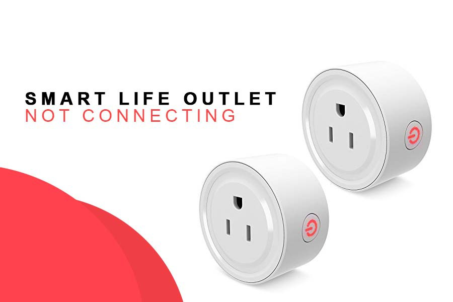 smart life outlet not connecting
