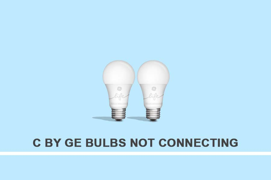 c by ge bulbs not connecting