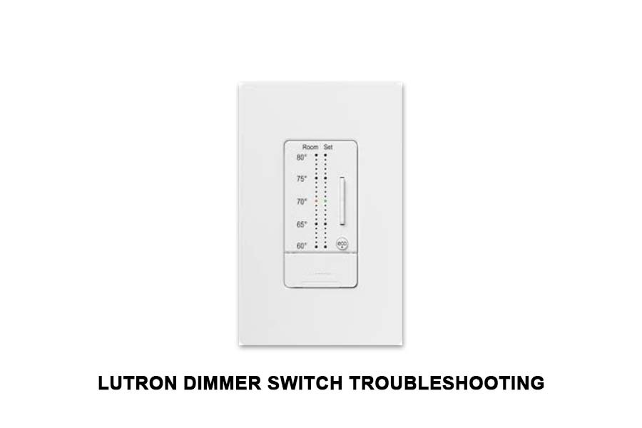 lutron dimmer switch troubleshooting